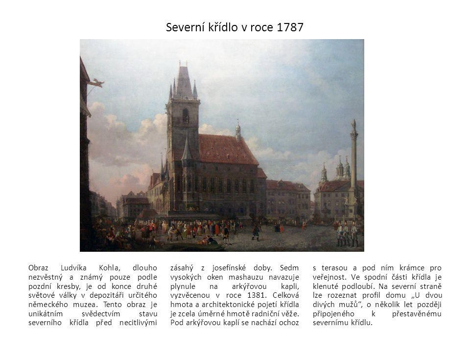 Severní křídlo v roce 1787 Obraz Ludvíka Kohla, dlouho nezvěstný a známý pouze podle pozdní kresby, je od konce druhé světové války v depozitáři určit