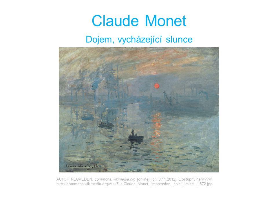 Claude Monet Dojem, vycházející slunce AUTOR NEUVEDEN.