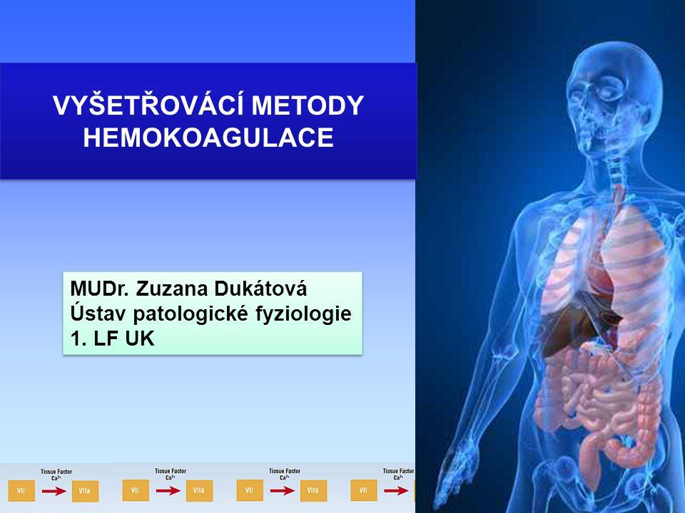 VYŠETŘOVÁCÍ METODY HEMOKOAGULACE VYŠETŘOVÁCÍ METODY HEMOKOAGULACE MUDr.