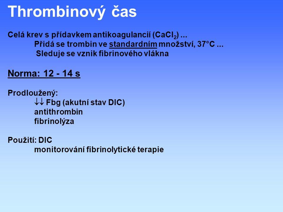 Thrombinový čas Celá krev s přídavkem antikoagulancií (CaCl 2 )...