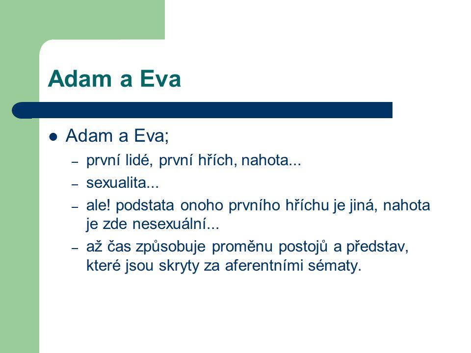 Adam a Eva Adam a Eva; – první lidé, první hřích, nahota...