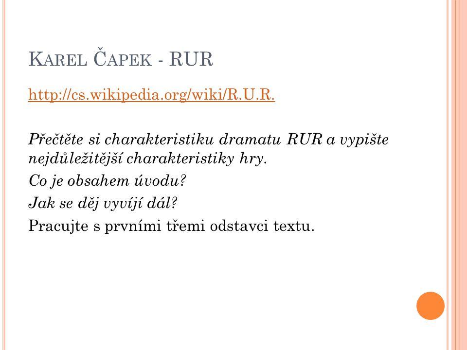 K AREL Č APEK - RUR Přečtěte si následující ukázku ze hry a odpovězte.