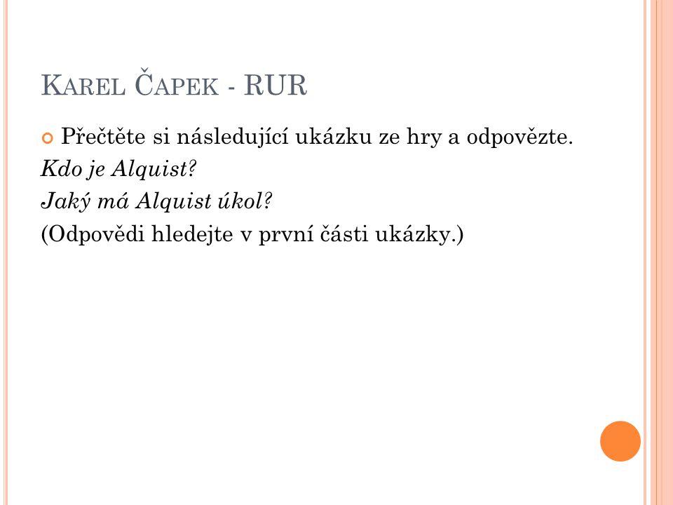 K AREL Č APEK - RUR Přečtěte si dialog Prima a Heleny a odpovězte.