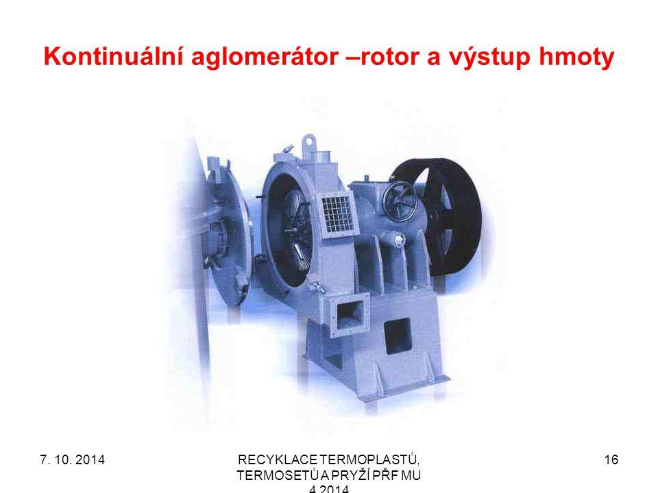 Kontinuální aglomerátor –rotor a výstup hmoty RECYKLACE TERMOPLASTŮ, TERMOSETŮ A PRYŽÍ PŘF MU 4 2014 167.