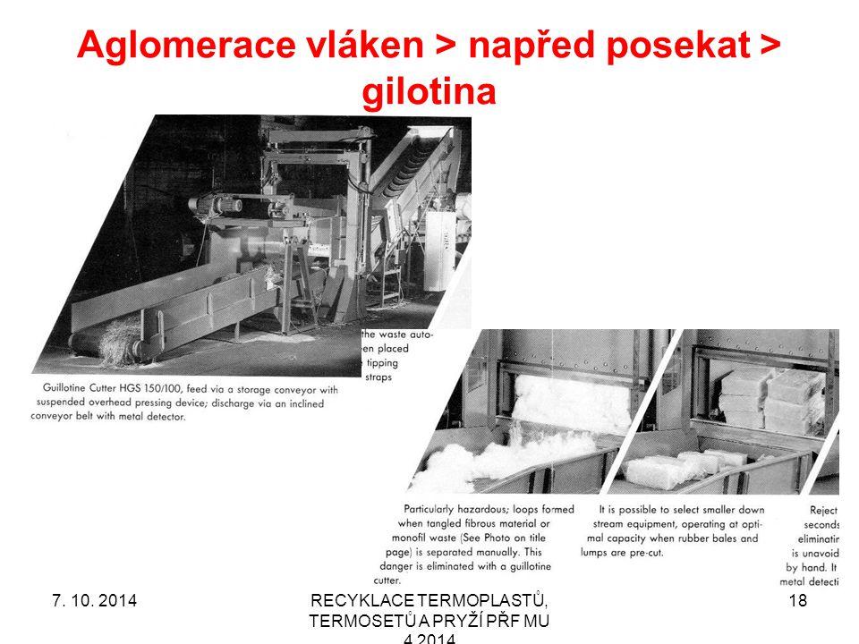 Aglomerace vláken > napřed posekat > gilotina RECYKLACE TERMOPLASTŮ, TERMOSETŮ A PRYŽÍ PŘF MU 4 2014 187.