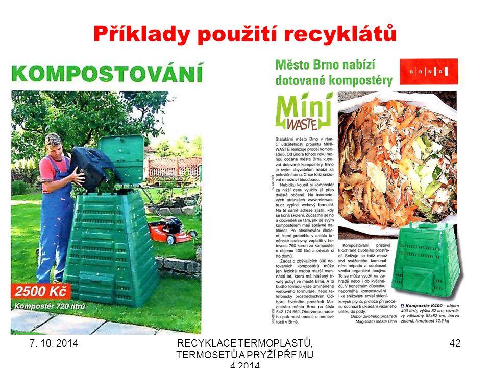Příklady použití recyklátů 7. 10. 2014RECYKLACE TERMOPLASTŮ, TERMOSETŮ A PRYŽÍ PŘF MU 4 2014 42