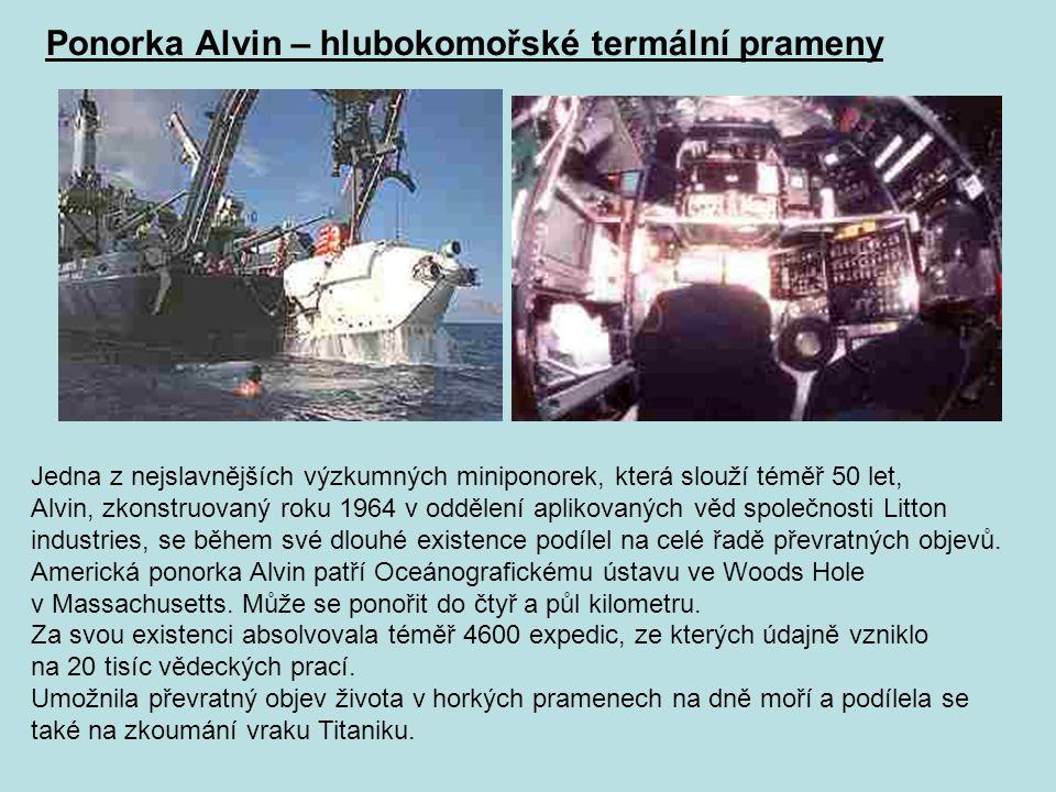 Ponorka Alvin – hlubokomořské termální prameny Jedna z nejslavnějších výzkumných miniponorek, která slouží téměř 50 let, Alvin, zkonstruovaný roku 196