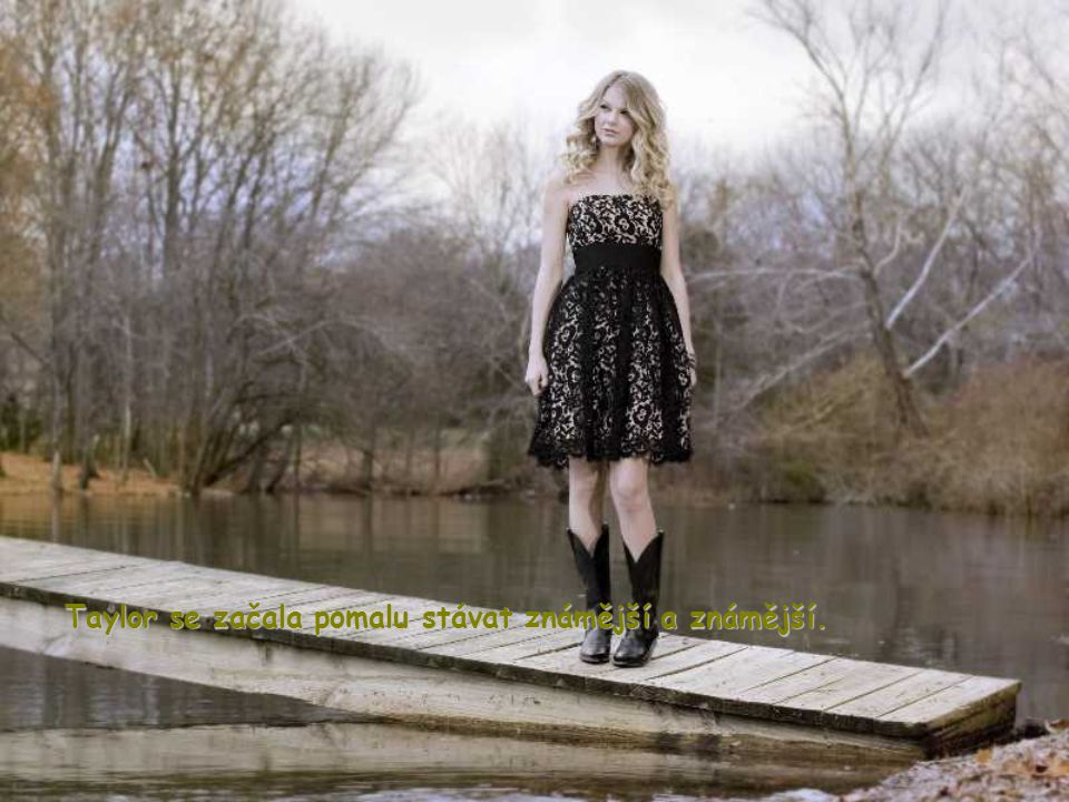V jedenácti letech Taylor udělala svůj první výlet do Nashvillu na nahrávání demo nahrávek jejího zpívaní s karaoke písničkama. Poté se Tay vrátila do
