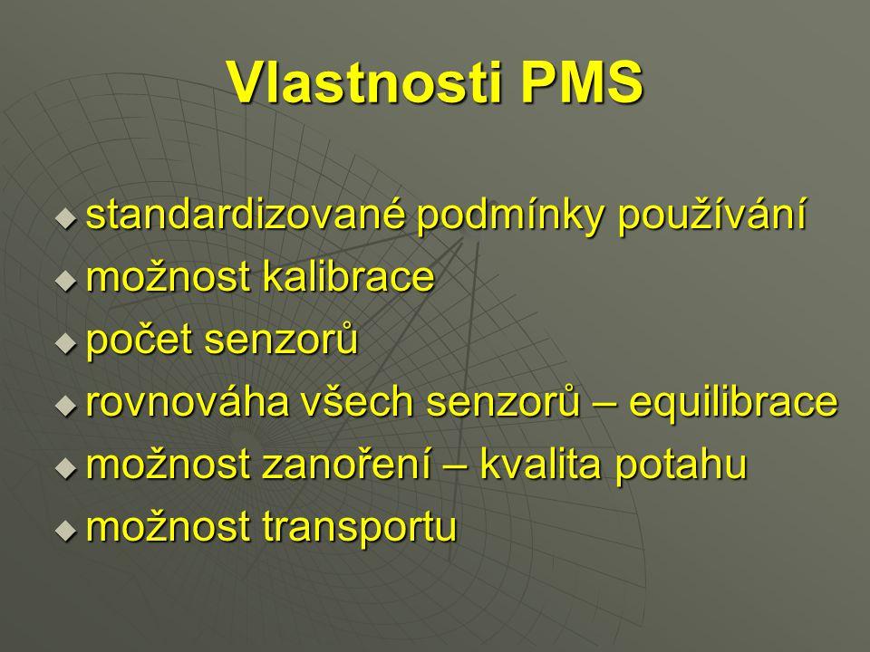 Vlastnosti PMS  standardizované podmínky používání  možnost kalibrace  počet senzorů  rovnováha všech senzorů – equilibrace  možnost zanoření – k