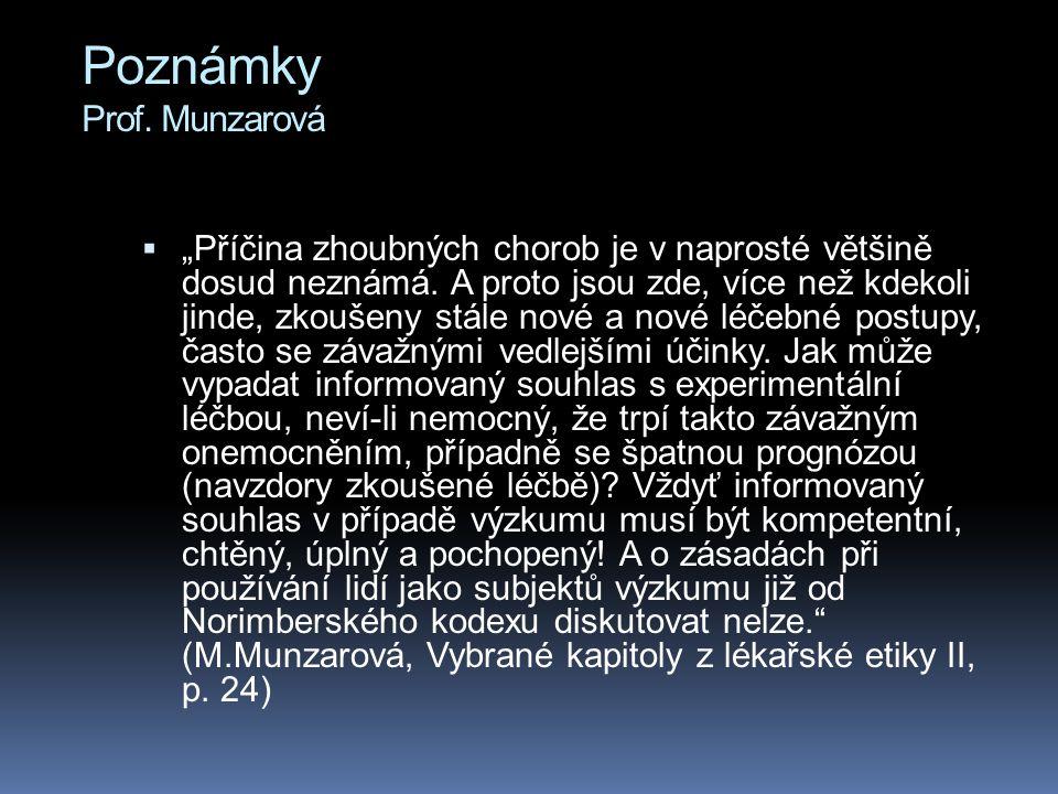 """Poznámky Prof.Munzarová  """"Příčina zhoubných chorob je v naprosté většině dosud neznámá."""