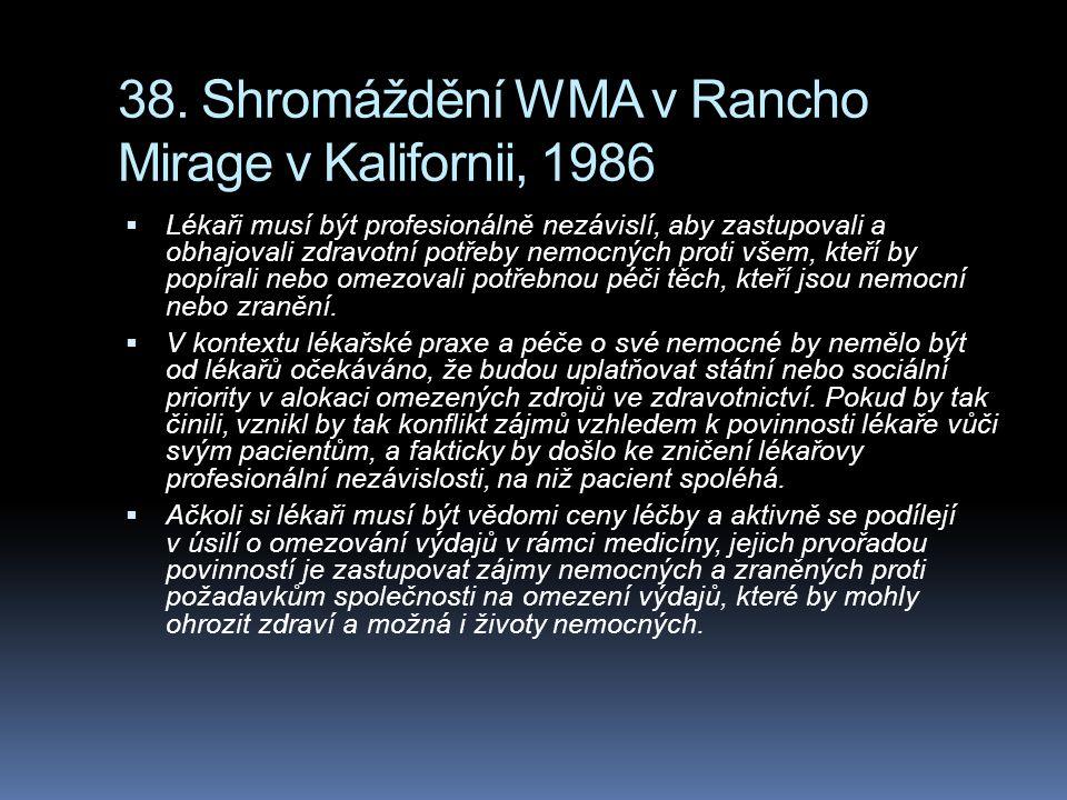 38. Shromáždění WMA v Rancho Mirage v Kalifornii, 1986  Lékaři musí být profesionálně nezávislí, aby zastupovali a obhajovali zdravotní potřeby nemoc