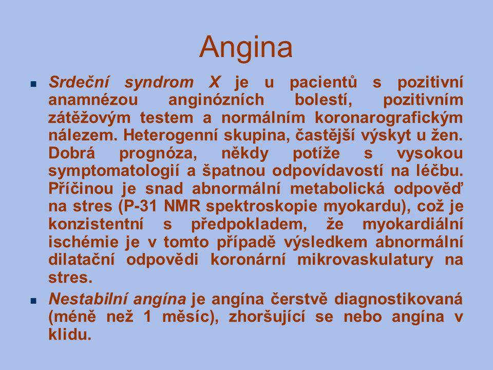 Angina Srdeční syndrom X je u pacientů s pozitivní anamnézou anginózních bolestí, pozitivním zátěžovým testem a normálním koronarografickým nálezem. H