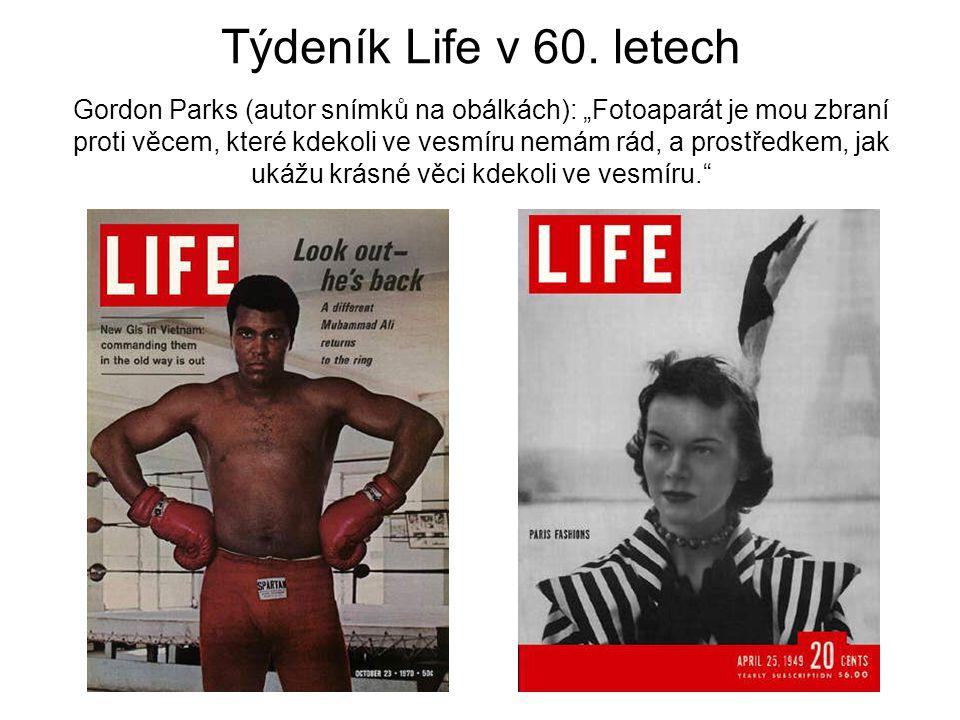 """Týdeník Life v 60. letech Gordon Parks (autor snímků na obálkách): """"Fotoaparát je mou zbraní proti věcem, které kdekoli ve vesmíru nemám rád, a prostř"""