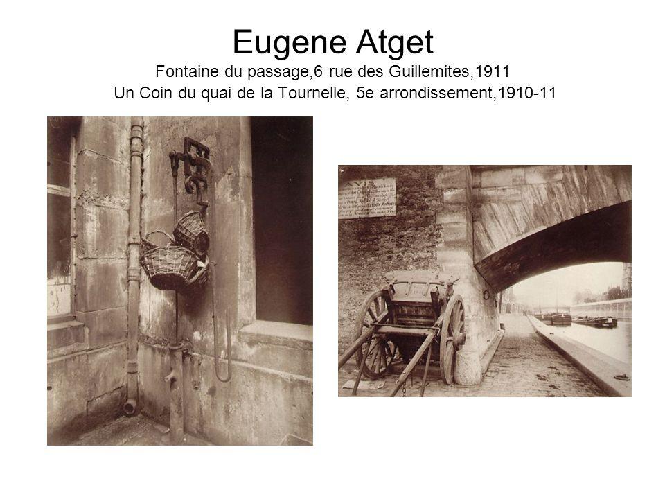 Eugene Atget Fontaine du passage,6 rue des Guillemites,1911 Un Coin du quai de la Tournelle, 5e arrondissement,1910-11