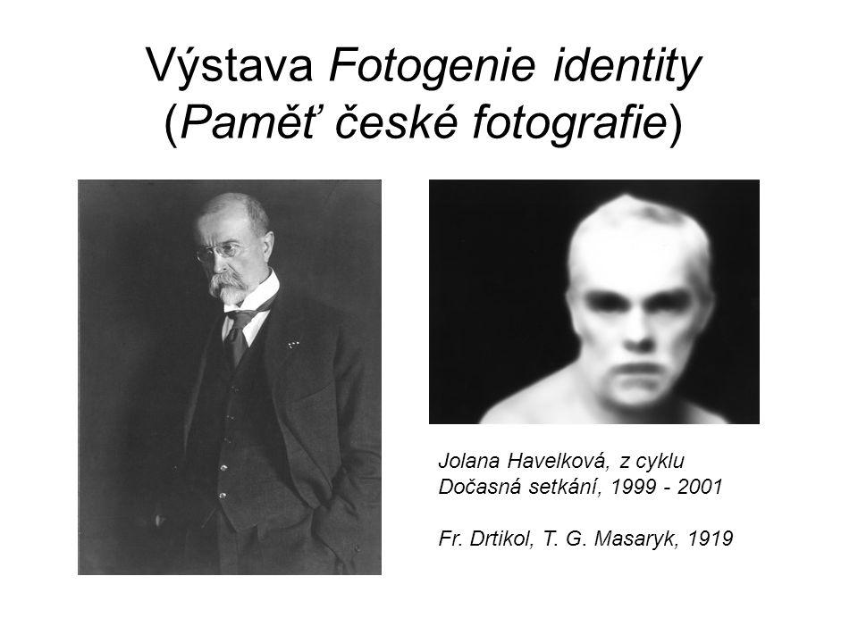 Výstava Fotogenie identity (Paměť české fotografie) Jolana Havelková, z cyklu Dočasná setkání, 1999 - 2001 Fr. Drtikol, T. G. Masaryk, 1919