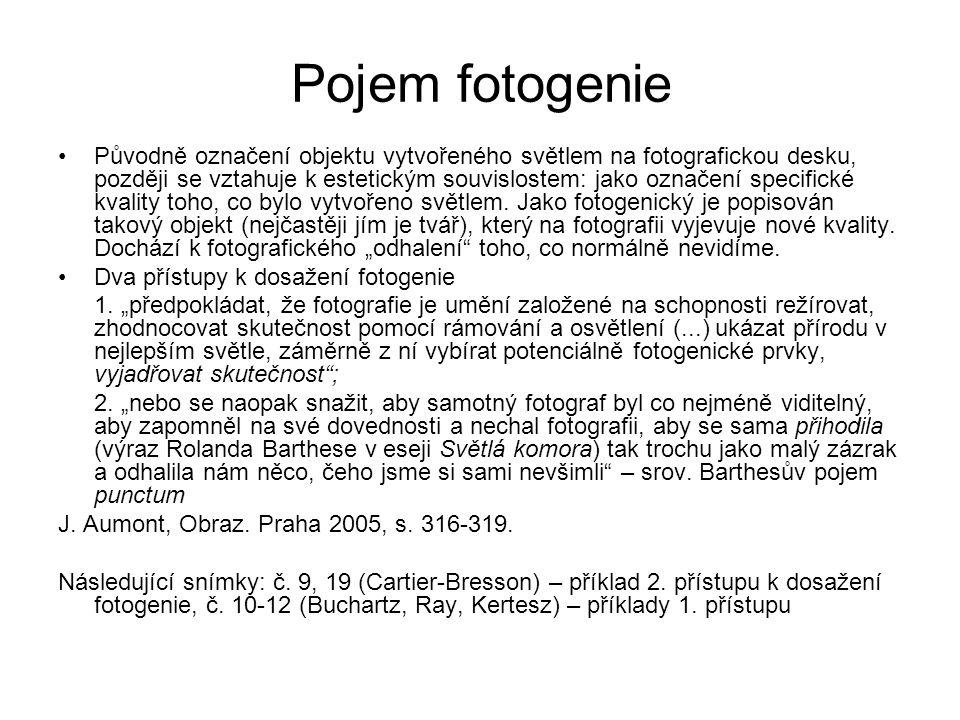 Pojem fotogenie Původně označení objektu vytvořeného světlem na fotografickou desku, později se vztahuje k estetickým souvislostem: jako označení spec