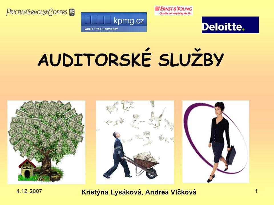 4.12. 20071 AUDITORSKÉ SLUŽBY Kristýna Lysáková, Andrea Vlčková