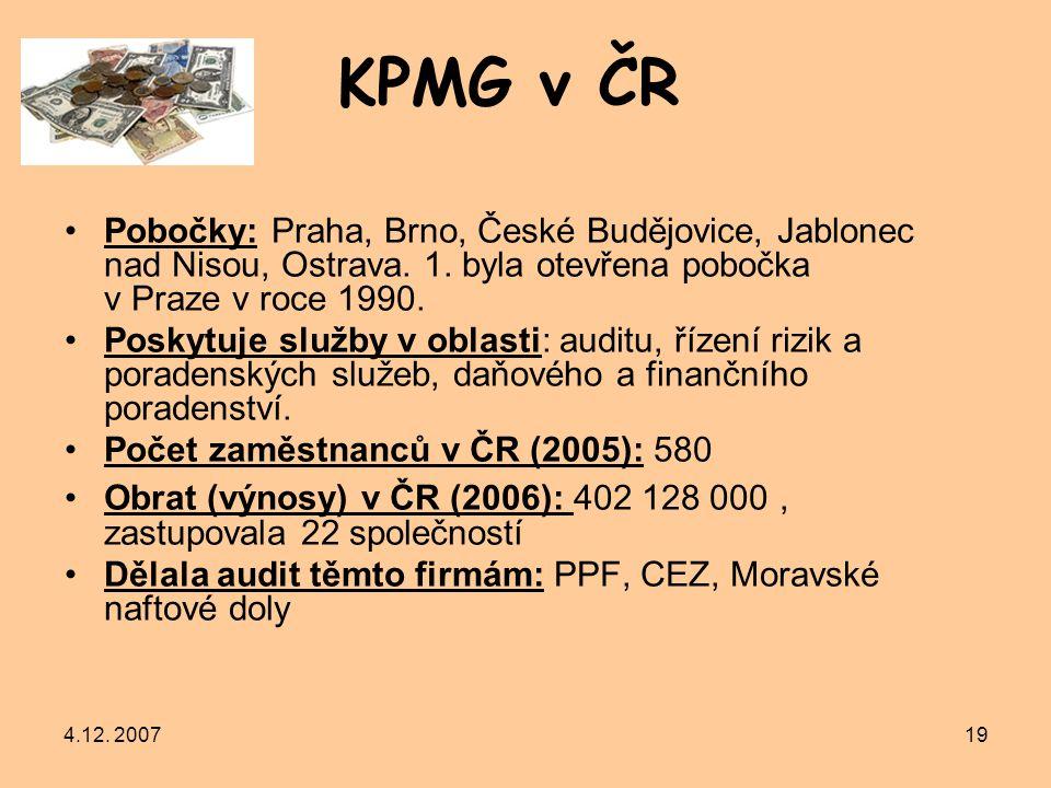 4.12. 200719 Pobočky: Praha, Brno, České Budějovice, Jablonec nad Nisou, Ostrava. 1. byla otevřena pobočka v Praze v roce 1990. Poskytuje služby v obl