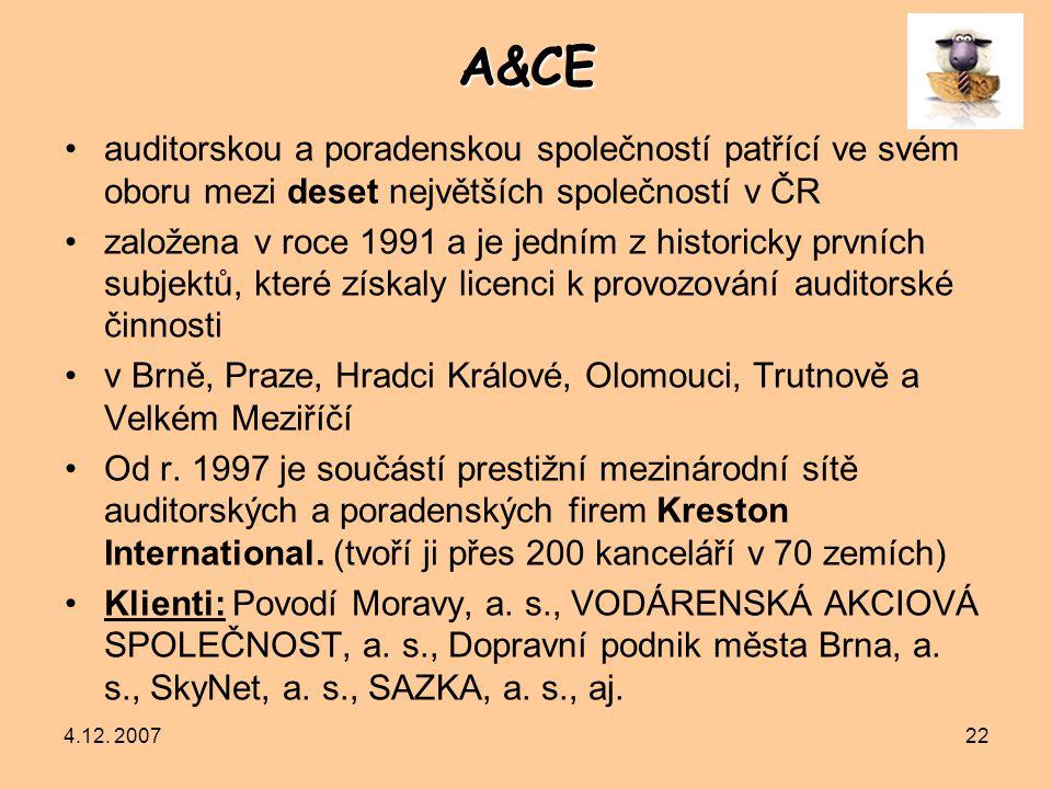 4.12. 200722A&CE auditorskou a poradenskou společností patřící ve svém oboru mezi deset největších společností v ČR založena v roce 1991 a je jedním z