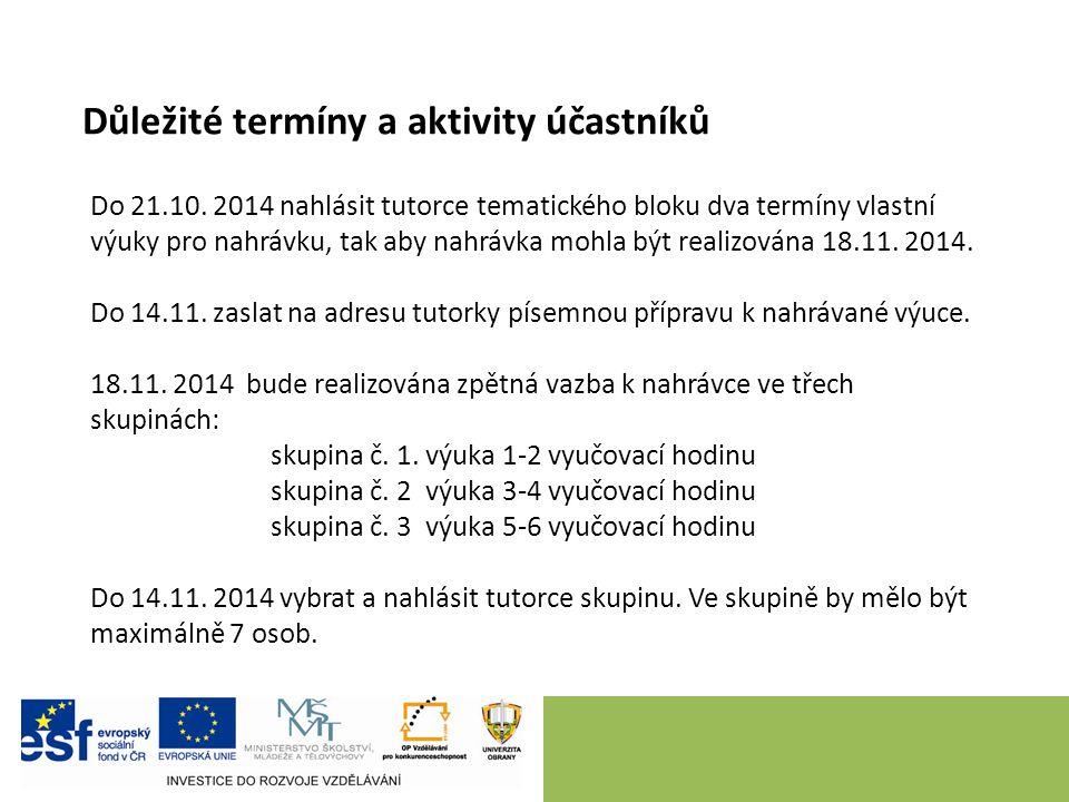 Důležité termíny a aktivity účastníků Do 21.10.
