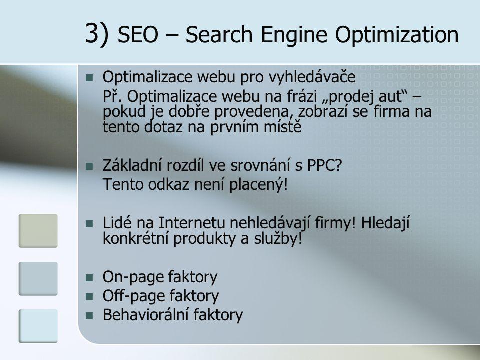 3) SEO – Search Engine Optimization Optimalizace webu pro vyhledávače Př.