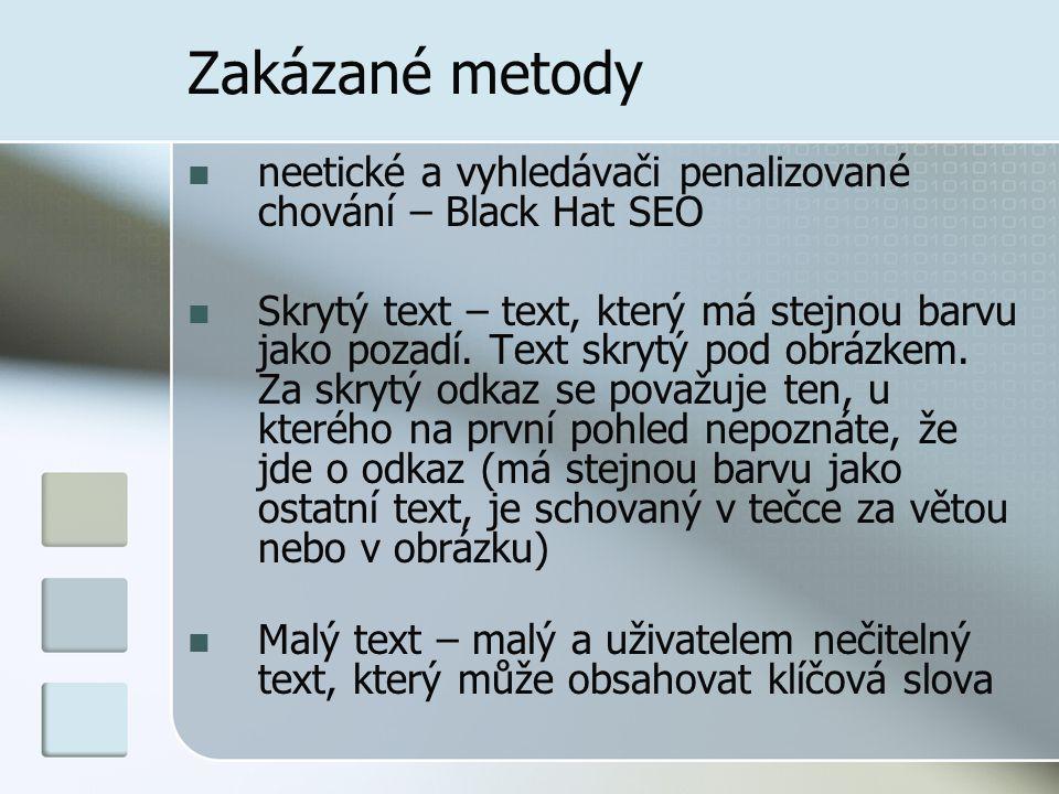 Zakázané metody neetické a vyhledávači penalizované chování – Black Hat SEO Skrytý text – text, který má stejnou barvu jako pozadí.