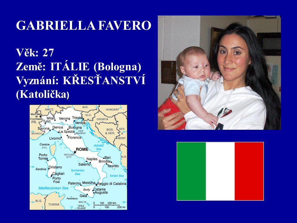 GABRIELLA FAVERO Věk: 27 Země: ITÁLIE (Bologna) Vyznání: KŘESŤANSTVÍ (Katolička )