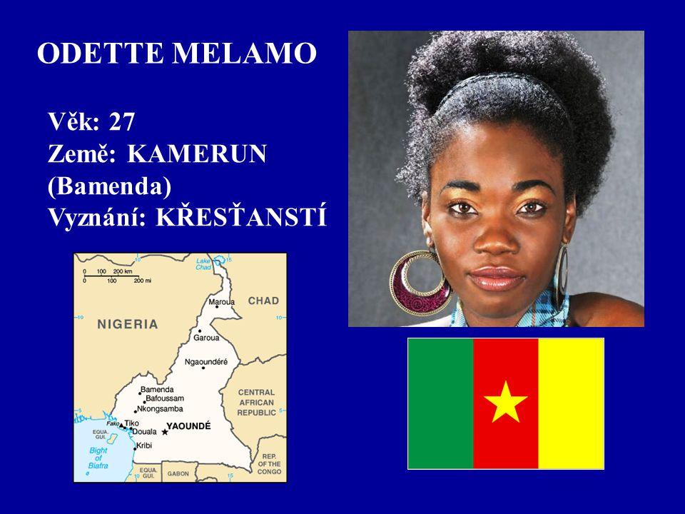ODETTE MELAMO Věk: 27 Země: KAMERUN (Bamenda) Vyznání: KŘESŤANSTÍ