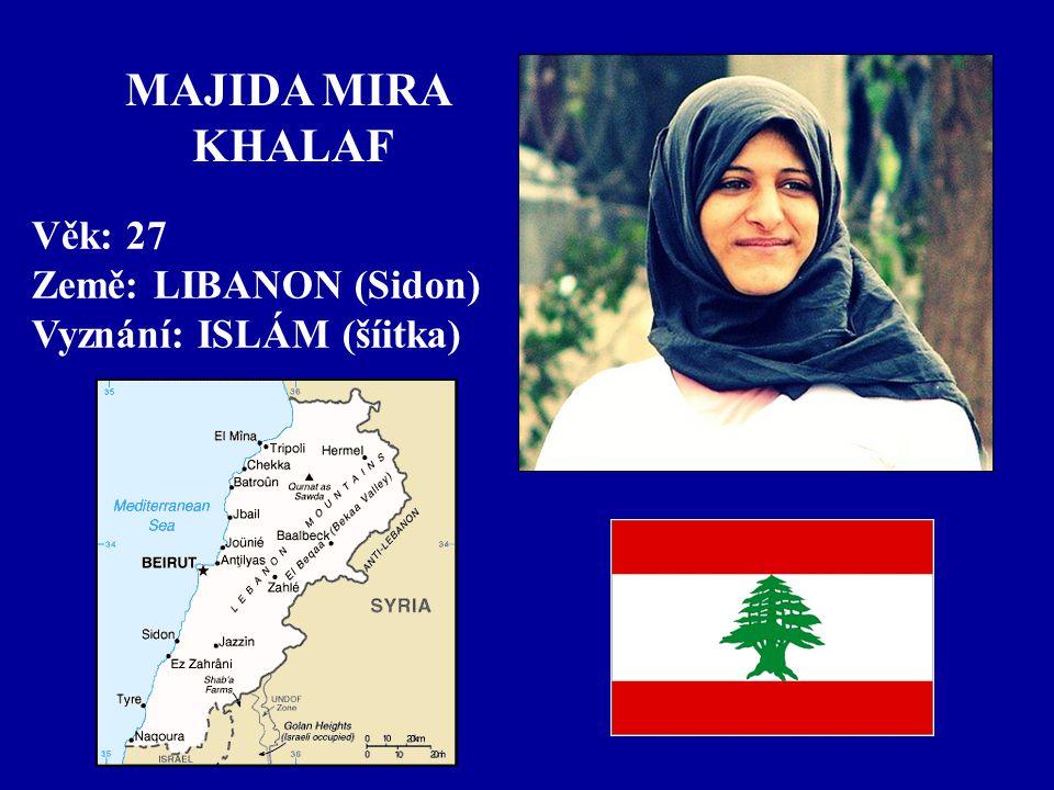 MAJIDA MIRA KHALAF Věk: 27 Země: LIBANON (Sidon) Vyznání: ISLÁM (šíitka)