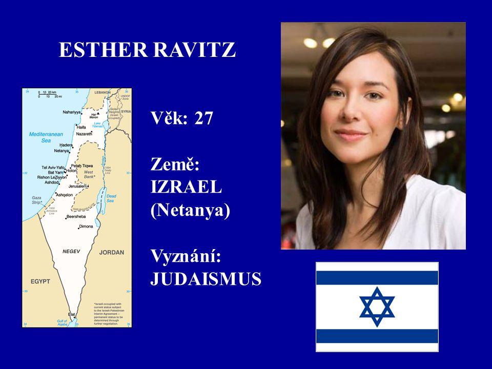 ESTHER RAVITZ Věk: 27 Země: IZRAEL (Netanya) Vyznání: JUDAISMUS
