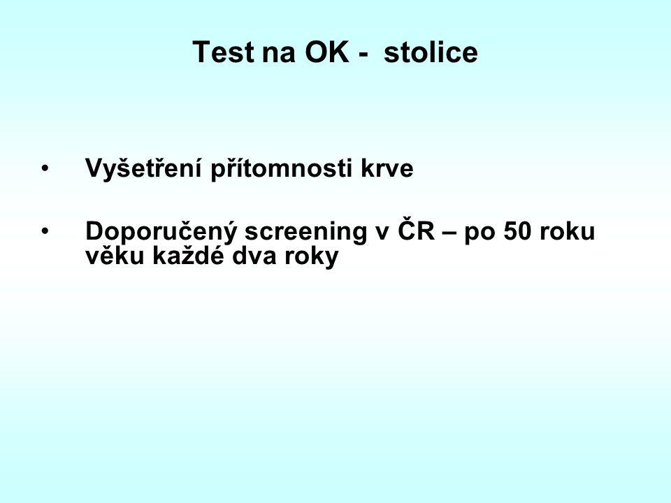 Test na OK - stolice Vyšetření přítomnosti krve Doporučený screening v ČR – po 50 roku věku každé dva roky