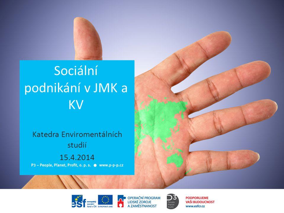 Sociální podnikání v JMK a KV Katedra Enviromentálních studií 15.4.2014