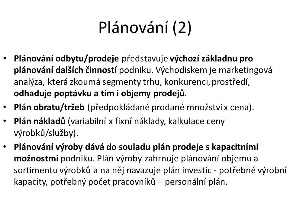 Plánování (2) Plánování odbytu/prodeje představuje výchozí základnu pro plánování dalších činností podniku. Východiskem je marketingová analýza, která