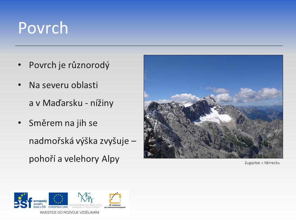 Povrch Povrch je různorodý Na severu oblasti a v Maďarsku - nížiny Směrem na jih se nadmořská výška zvyšuje – pohoří a velehory Alpy Zugspitze v Němec