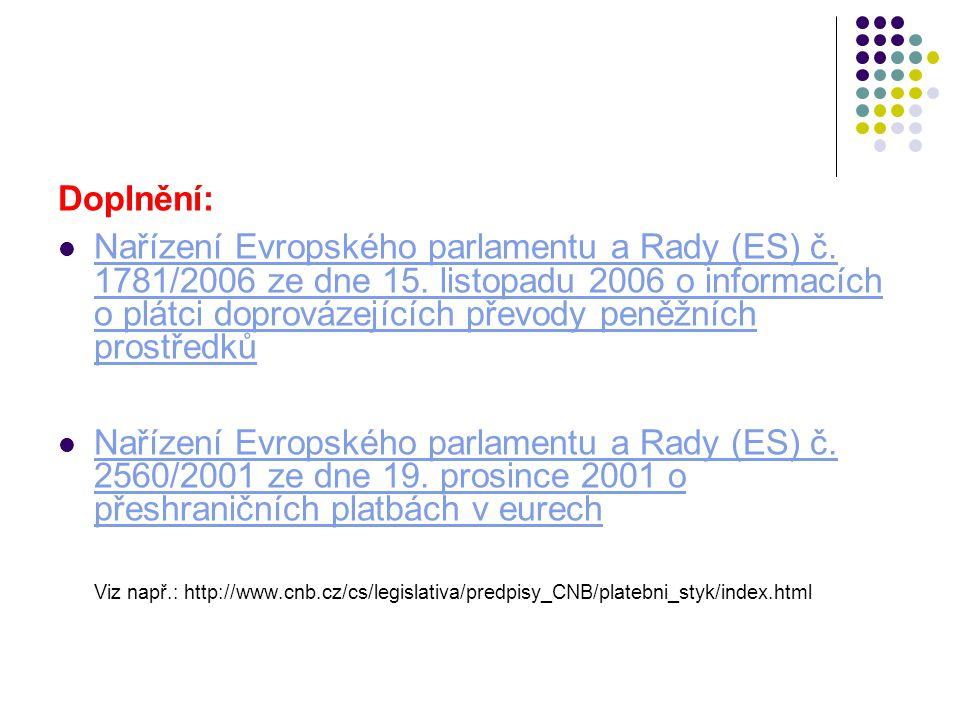 Doplnění: Nařízení Evropského parlamentu a Rady (ES) č. 1781/2006 ze dne 15. listopadu 2006 o informacích o plátci doprovázejících převody peněžních p