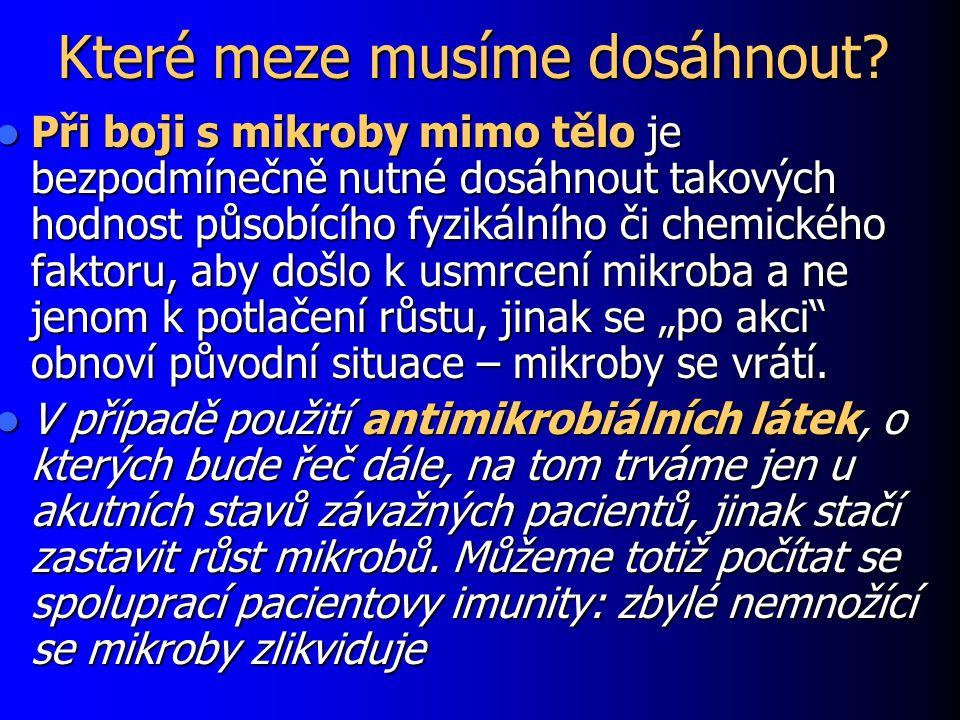 Desinfekce – příklady 1 A.FYZIKÁLNÍ METODY A.