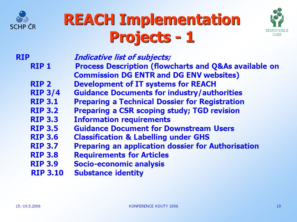 REACH Implementation Projects - 1 RIPIndicative list of subjects; RIP 1Process Description (flowcharts and Q&As available on Commission DG ENTR and DG