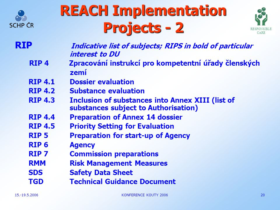 REACH Implementation Projects - 2 RIP Indicative list of subjects; RIPS in bold of particular interest to DU RIP 4 Zpracování instrukcí pro kompetentn