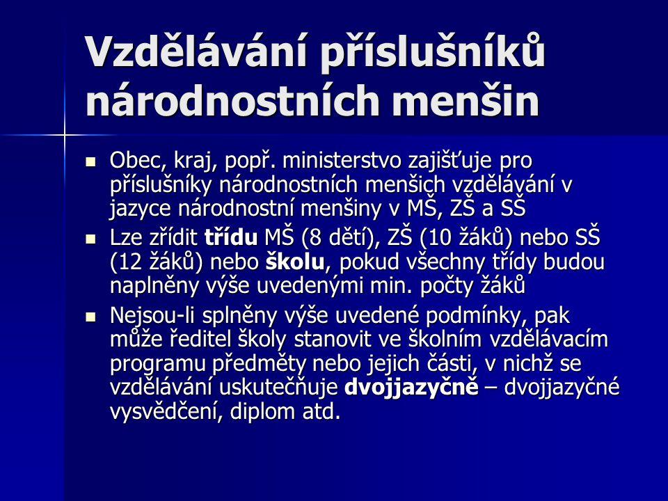 Vzdělávání příslušníků národnostních menšin Obec, kraj, popř.