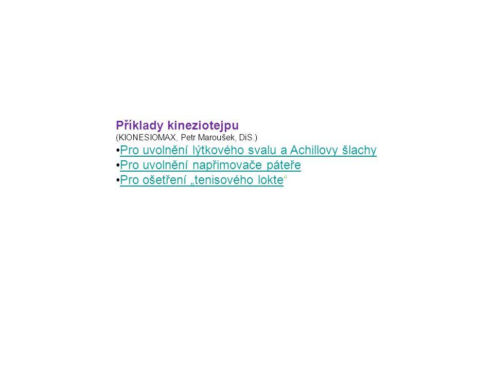 Příklady kineziotejpu (KIONESIOMAX, Petr Maroušek, DiS.) Pro uvolnění lýtkového svalu a Achillovy šlachy Pro uvolnění napřimovače páteře Pro ošetření