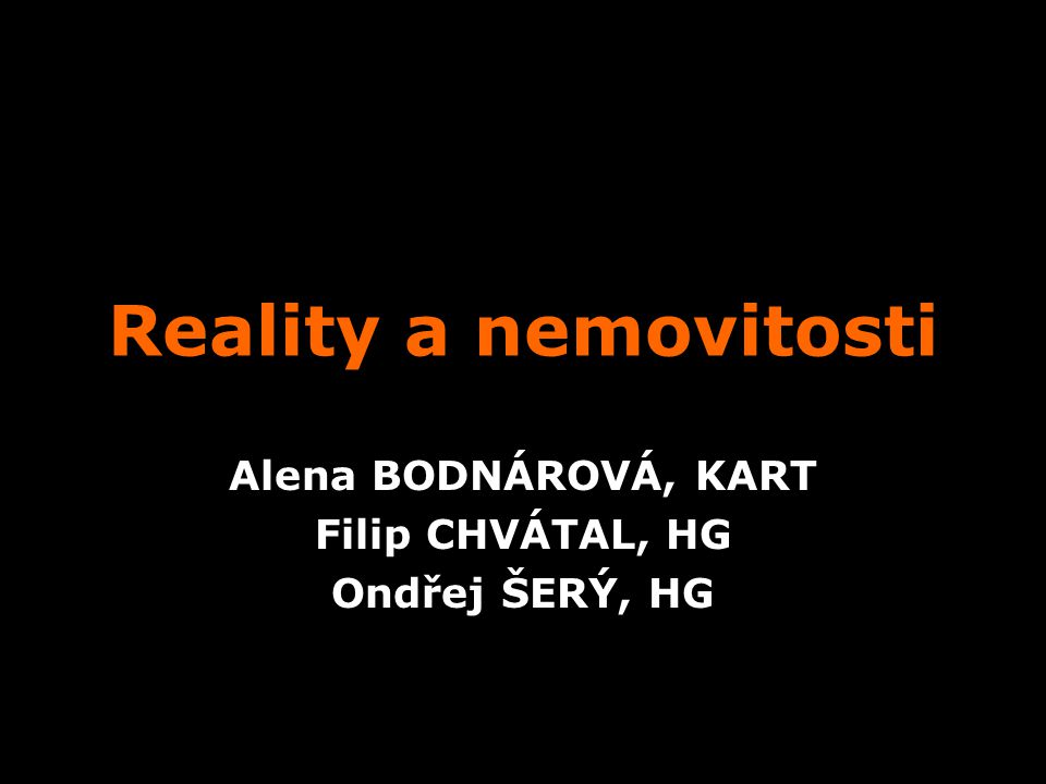 Reality a nemovitosti Alena BODNÁROVÁ, KART Filip CHVÁTAL, HG Ondřej ŠERÝ, HG