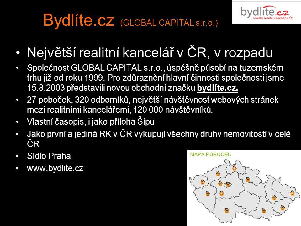 Bydlíte.cz (GLOBAL CAPITAL s.r.o.) Největší realitní kancelář v ČR, v rozpadu Společnost GLOBAL CAPITAL s.r.o., úspěšně působí na tuzemském trhu již o