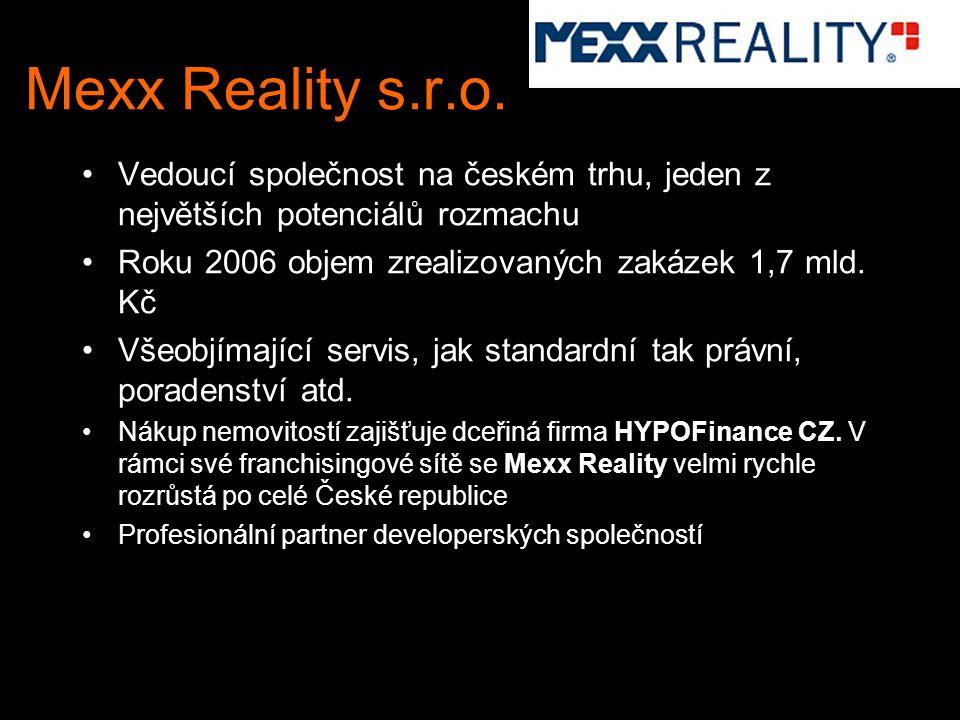 Mexx Reality s.r.o. Vedoucí společnost na českém trhu, jeden z největších potenciálů rozmachu Roku 2006 objem zrealizovaných zakázek 1,7 mld. Kč Všeob