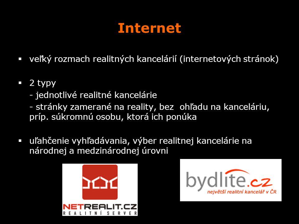 Internet  veľký rozmach realitných kancelárií (internetových stránok)  2 typy - jednotlivé realitné kancelárie - stránky zamerané na reality, bez oh
