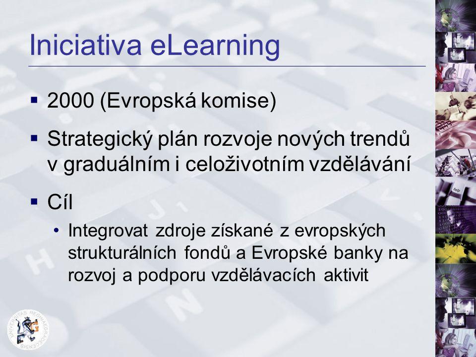 Iniciativa eLearning  2000 (Evropská komise)  Strategický plán rozvoje nových trendů v graduálním i celoživotním vzdělávání  Cíl Integrovat zdroje