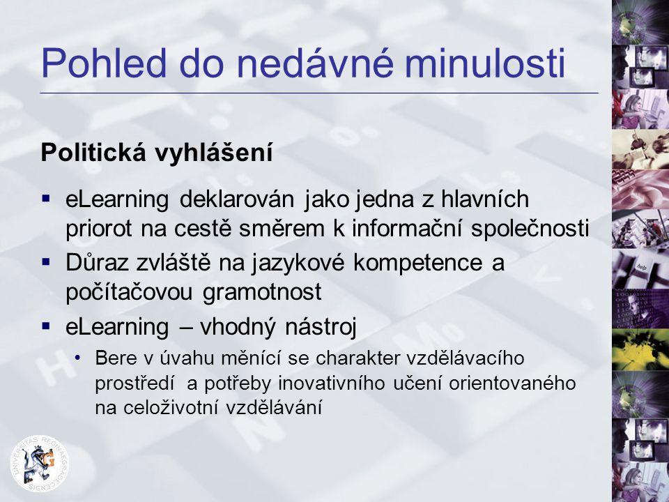 Pohled do nedávné minulosti  Podpora ze strany Evropské komise Koncept ECDL (European Computer Driving Licence) definujícímu standardy počítačové gramotnosti široké veřejnosti Referenční rámec pro jazyky