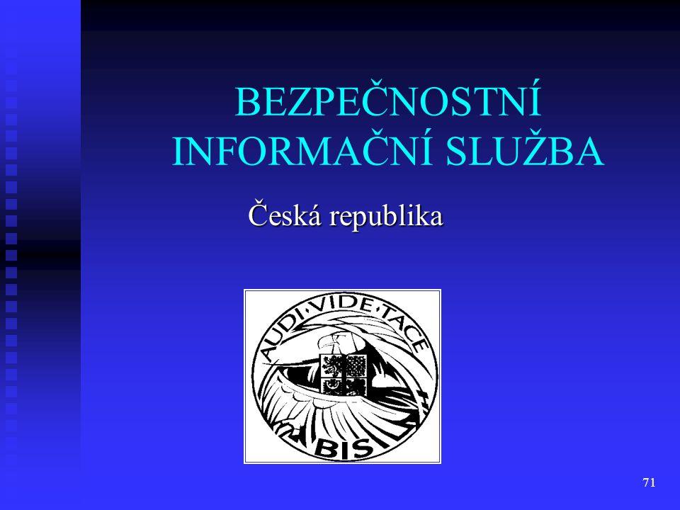 71 BEZPEČNOSTNÍ INFORMAČNÍ SLUŽBA Česká republika