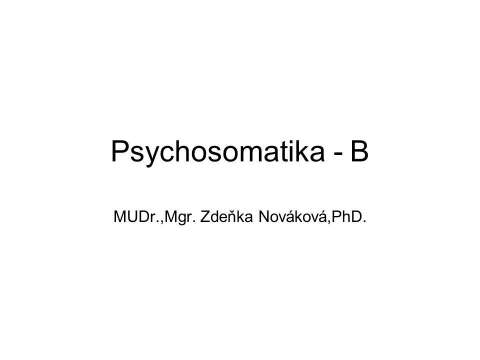 Psychosomatika - B MUDr.,Mgr. Zdeňka Nováková,PhD.
