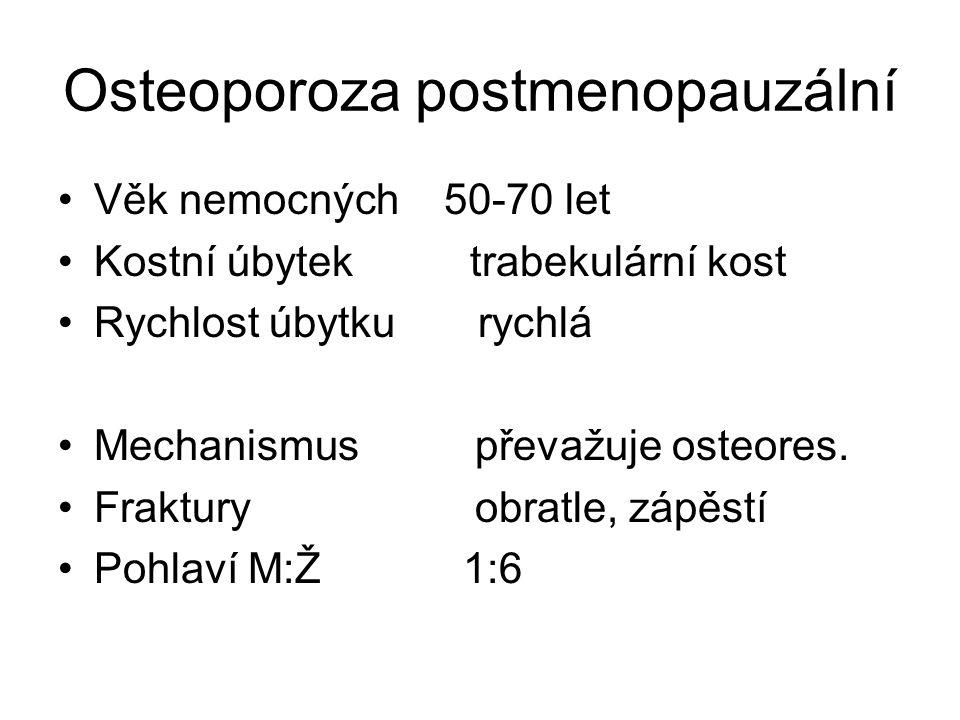 Osteoporoza postmenopauzální Věk nemocných 50-70 let Kostní úbytek trabekulární kost Rychlost úbytku rychlá Mechanismus převažuje osteores.