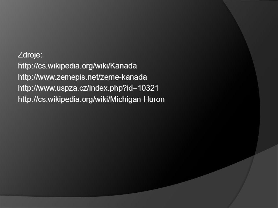 Zdroje: http://cs.wikipedia.org/wiki/Kanada http://www.zemepis.net/zeme-kanada http://www.uspza.cz/index.php?id=10321 http://cs.wikipedia.org/wiki/Mic